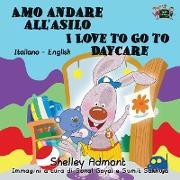 Cover-Bild zu Amo andare all'asilo I Love to Go to Daycare von Admont, Shelley