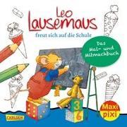 Cover-Bild zu Maxi Pixi 317: VE 5 Leo Lausemaus freut sich auf die Schule: Das Mal- und Mitmachbuch (5 Exemplare) von Campanella, Marco (Illustr.)