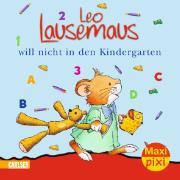 Cover-Bild zu Carlsen Paket. Maxi-Pixi Nr. 56. Leo Lausemaus will nicht in den Kindergarten von Campanella, Marco (Illustr.)