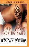 Cover-Bild zu Say My F*cking Name von Watkins, Jessica N.
