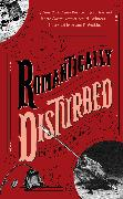 Cover-Bild zu Romantically Disturbed: Love Poems to Rip Your Heart Out (eBook) von Winters, Ben H.