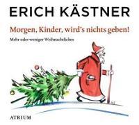 Cover-Bild zu Morgen, Kinder, wird's nichts geben von Kästner, Erich