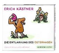 Cover-Bild zu Die Entlarvung des Osterhasen. CD von Kästner, Erich