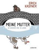 Cover-Bild zu Meine Mutter zu Wasser und zu Lande von Kästner, Erich