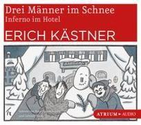 Cover-Bild zu Drei Männer im Schnee / Inferno im Hotel CD von Kästner, Erich