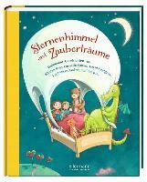 Cover-Bild zu Sternenhimmel und Zauberträume. Gutenacht-Geschichten von Henze, Dagmar (Illustr.)