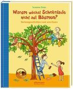 Cover-Bild zu Warum wächst Schokolade nicht auf Bäumen? von Orosz, Susanne