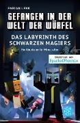 Cover-Bild zu Gefangen in der Welt der Würfel. Das Labyrinth des schwarzen Magiers. Ein Abenteuer für Minecrafter (eBook) von Lenk, Fabian