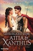 Cover-Bild zu Gefährliche Liebe: Attia und Xanthus (eBook) von Wyk, C. V.