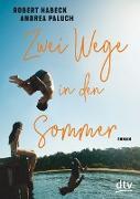 Cover-Bild zu Zwei Wege in den Sommer (eBook) von Habeck, Robert