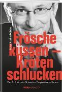 Cover-Bild zu Frösche küssen - Kröten schlucken von Rothenbühler, Peter