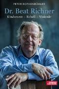 Cover-Bild zu Dr. Beat Richner von Rothenbühler, Peter