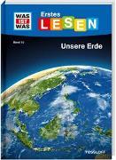Cover-Bild zu WAS IST WAS Erstes Lesen Band 10. Unsere Erde von Braun, Christina