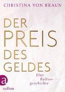 Cover-Bild zu Der Preis des Geldes von von Braun, Christina