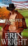 Cover-Bild zu Thankful for Love - A Western Military Romance Novel (Servicemen of Long Valley Romance, #1) (eBook) von Wright, Erin