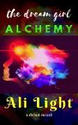 Cover-Bild zu The Dream Girl Alchemy (eBook) von Light, Ali