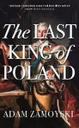 Cover-Bild zu Zamoyski, Adam: The Last King Of Poland (eBook)