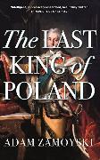 Cover-Bild zu Zamoyski, Adam: The Last King Of Poland