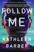 Cover-Bild zu Follow Me (eBook) von Barber, Kathleen