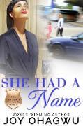 Cover-Bild zu She Had A Name (Asia Bancroft Christian Suspense series, #1) (eBook) von Ohagwu, Joy