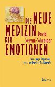 Cover-Bild zu Die neue Medizin der Emotionen (eBook) von Servan-Schreiber, David