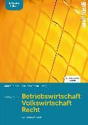 Cover-Bild zu Fuchs, Jakob (Hrsg.): Betriebswirtschaft / Volkswirtschaft / Recht - inkl. E-Book
