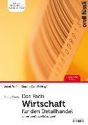 Cover-Bild zu Fuchs, Jakob (Hrsg.): Das Fach Wirtschaft für den Detailhandel - Lehrerhandbuch