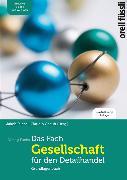 Cover-Bild zu Fuchs, Jakob (Hrsg.): Das Fach «Gesellschaft» für den Detailhandel - Grundlagenbuch inkl. E-Book und Web-App