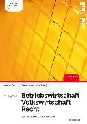Cover-Bild zu Fuchs, Jakob (Hrsg.): Betriebswirtschaft / Volkswirtschaft / Recht - Lehrerhandbuch