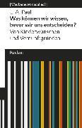 Cover-Bild zu Was können wir wissen, bevor wir uns entscheiden? Von Kinderwünschen und Vernunftgründen (eBook) von Paul, Laurie A.