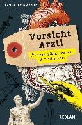 Cover-Bild zu Vorsicht, Arzt! Medizin(er)kritisches aus dem Alten Rom. (Lateinisch/Deutsch) (eBook) von Weeber, Karl-Wilhelm (Hrsg.)