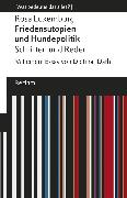 Cover-Bild zu Friedensutopien und Hundepolitik. Schriften und Reden (eBook) von Luxemburg, Rosa