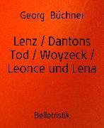 Cover-Bild zu Lenz / Dantons Tod / Woyzeck / Leonce und Lena (eBook) von Büchner, Georg