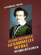 Cover-Bild zu Georg Büchner Gesammelte Werke (eBook) von Büchner, Georg
