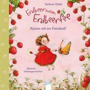 Cover-Bild zu Erdbeerinchen Erdbeerfee. Komm mit ins Feenland! von Dahle, Stefanie
