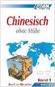 Cover-Bild zu ASSiMiL Selbstlernkurs für Deutsche / Assimil Chinesisch ohne Mühe von Gagneur, Susanne (Übers.)