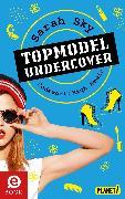 Cover-Bild zu Topmodel undercover 3: Codewort: High Heels (eBook) von Sky, Sarah