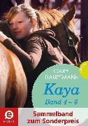 Cover-Bild zu Kaya - frei und stark: Kaya 4-6 (Sammelband zum Sonderpreis) (eBook) von Hauptmann, Gaby