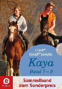 Cover-Bild zu Kaya - frei und stark: Kaya 7-9 (Sammelband zum Sonderpreis) (eBook) von Hauptmann, Gaby