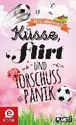 Cover-Bild zu Küsse, Flirt & Torschusspanik (eBook) von Zimmermann, Irene