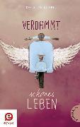 Cover-Bild zu Verdammt schönes Leben (eBook) von Klippel, Christian