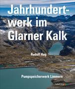 Cover-Bild zu Jahrhundertwerk im Glarner Kalk von Hug, Rudolf