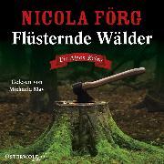 Cover-Bild zu Förg, Nicola: Flüsternde Wälder (Alpen-Krimis 11) (Audio Download)