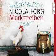 Cover-Bild zu Förg, Nicola: Markttreiben - Ein Oberbayern-Krimi (Audio Download)