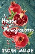 Cover-Bild zu A House of Pomegranates (eBook) von Wilde, Oscar