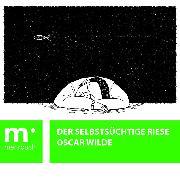 Cover-Bild zu Der selbstsüchtige Riese (eBook) von Wilde, Oscar