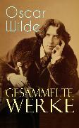 Cover-Bild zu Gesammelte Werke (eBook) von Wilde, Oscar