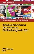 Cover-Bild zu Zwischen Polarisierung und Beharrung: Die Bundestagswahl 2017 von Roßteutscher, Sigrid (Hrsg.)