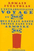 Cover-Bild zu L'extraordinaire voyage du fakir qui était resté coincé dans une armoire Ikea von Puértolas, Romain