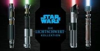 Cover-Bild zu Star Wars: Die Lichtschwert-Kollektion von Wallace, Daniel